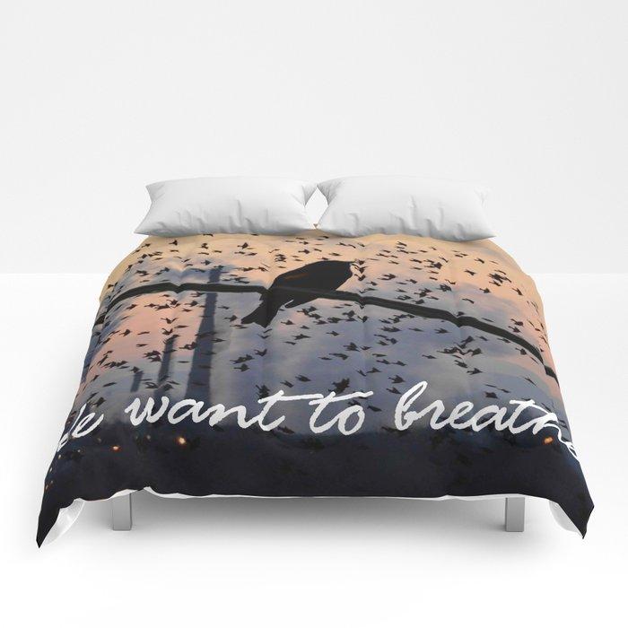We want to breatrh! Comforters