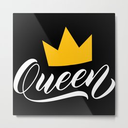 Queen with a crown im a strong woman Metal Print