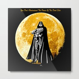 The Power of the Dark Side Metal Print