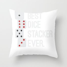 Best Dice Stacker Ever Dice Stacking Throw Pillow