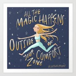 Magic Happens Outside Your Comfort Zone Art Print