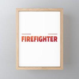 Retired Firefighter And Still Smokin Hot For A Firefighter Framed Mini Art Print