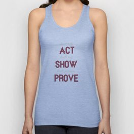 Motivational, inspiring Quote  - ACT - SHOW - PROVE, inspiration, motivation Unisex Tank Top