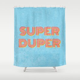 Super-Duper Shower Curtain