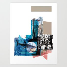 WRONG PLACE RIGHT TIME Art Print