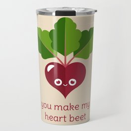 You Make My Heart Beet Travel Mug