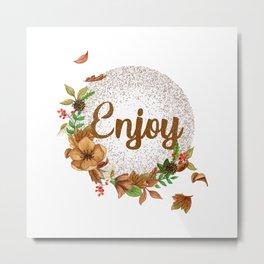 Enjoy - Fall flowers Metal Print