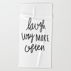Laugh way more often - typography Beach Towel