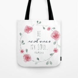 He Restores My Soul. Psalm 23:3, bible verse, watercolor flowers Tote Bag