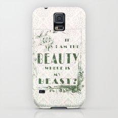 I am the Beauty... where's the Beast? Slim Case Galaxy S5