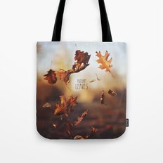 Autumn leaves as quickly as it arrives. Tote Bag