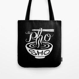 Pho Sho Tote Bag