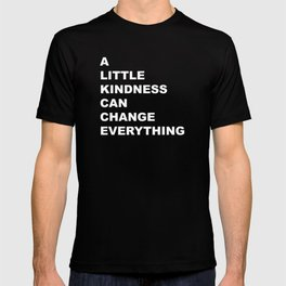 A Little Kindness Can Change Everything White Typography T-shirt