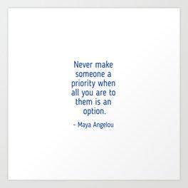 Maya Angelou words of wisdom Art Print