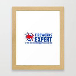 Fire works expert if you see me running try and keep up Framed Art Print