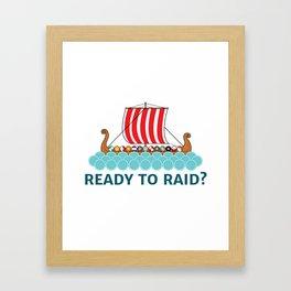 Ready To Raid? Framed Art Print
