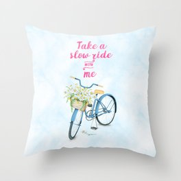 Take A Slow Ride With Me Bicycle With Flower Basket Throw Pillow
