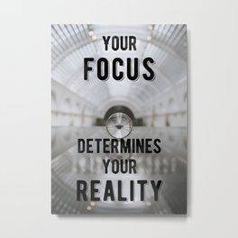 Motivational - Focus Determines Reality Metal Print