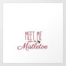 Meet Me Under The Mistletoe Red Art Print