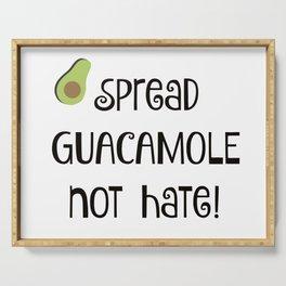 Spread Guacamole Not Hate! Serving Tray