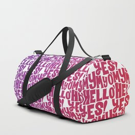 Oh my my, oh hell yes Duffle Bag