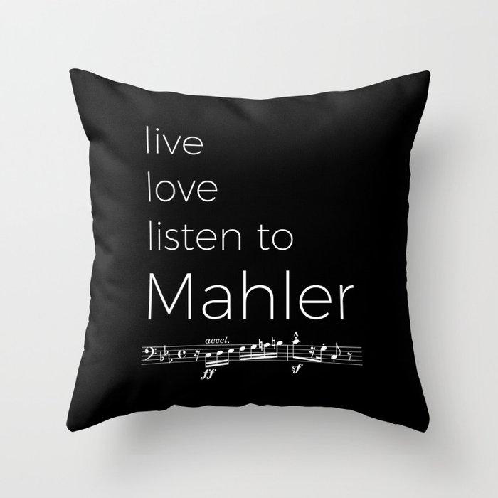Live, love, listen to Mahler (dark colors) Throw Pillow