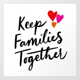 Keep Families Together Art Print