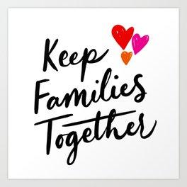 Keep Families Together Art Print