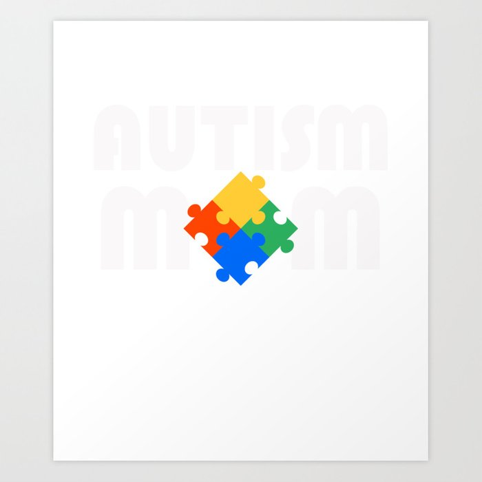 Perfect Gift Ideas For Autism Mom. Art Print