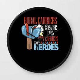 Rural Carriers Because Even City Carriers Need Heroes Wall Clock