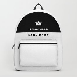 It's all good baby baby Backpack