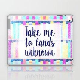 Take me to lands unknown Laptop & iPad Skin