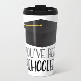 You've Been Schooled! Travel Mug