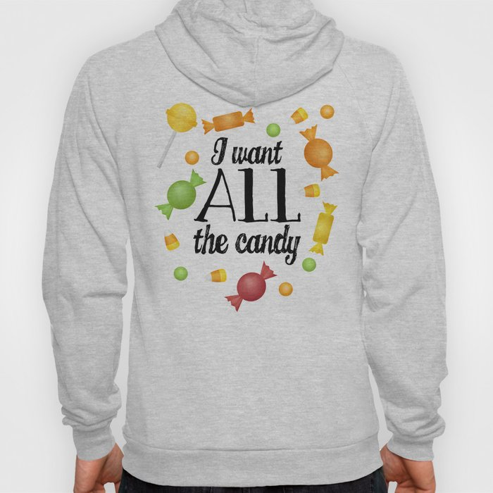 I Want All The Candy Hoody