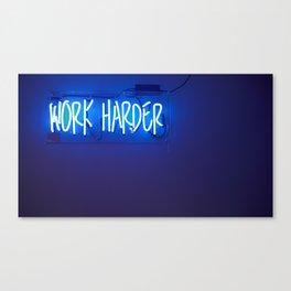 WORK HARDER Canvas Print