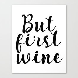 But First Wine, Cheers Sign, Bar Wall Decor, Quote Print, Inspirational Quote, Restaurant Canvas Print