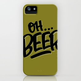 Oh... BEER iPhone Case