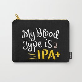 My Blood Type is IPA+ - Gift Carry-All Pouch
