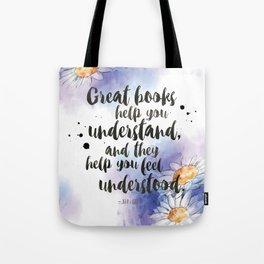 Great Books Make Us Feel Understood Tote Bag