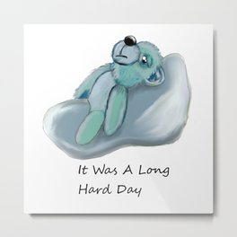 It was a long hard day Metal Print