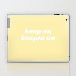 keep on keepin on Laptop & iPad Skin