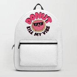 Donut Kill My Vibe Backpack