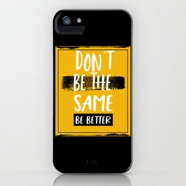 Motivation Quote Be Better iPhone Case