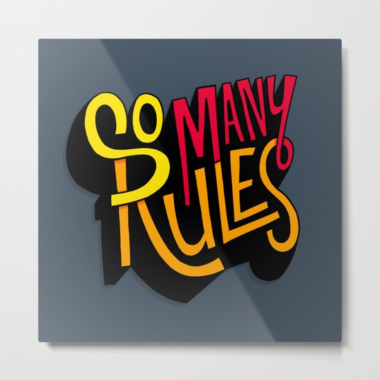 So Many Rules Metal Print