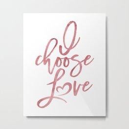 I choose love rose | pink watercolor Women's march Metal Print
