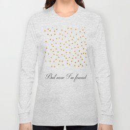 But Now Im Found - Amazing Grace Long Sleeve T-shirt