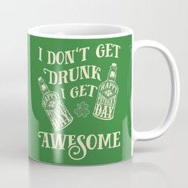 Funny St. Patrick's Day Drinking Quote Coffee Mug
