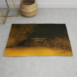 Nothing Lasts Forever Rug