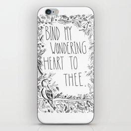 Bind thy wondering heart to thee iPhone Skin