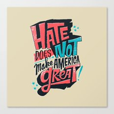 Hate Does Not Make America Great Canvas Print